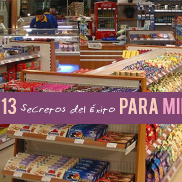 13 Secretos del Éxito para Supermercados y Tiendas